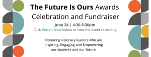 The Future Is Ours Awards Celebration and Fundraiser
